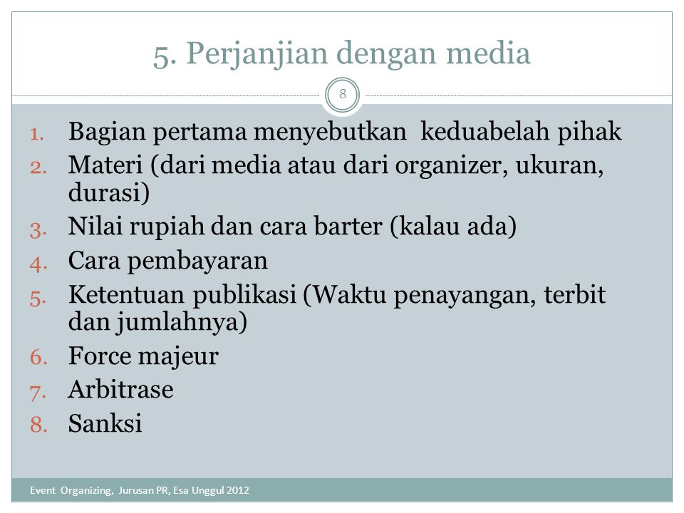 5. Perjanjian dengan media