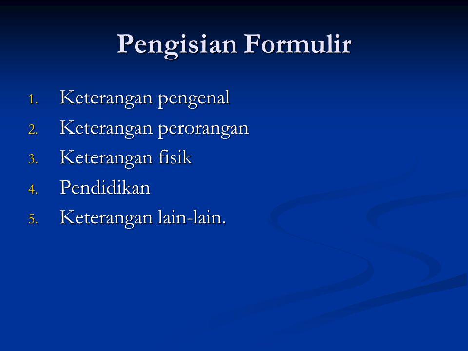 Pengisian Formulir Keterangan pengenal Keterangan perorangan