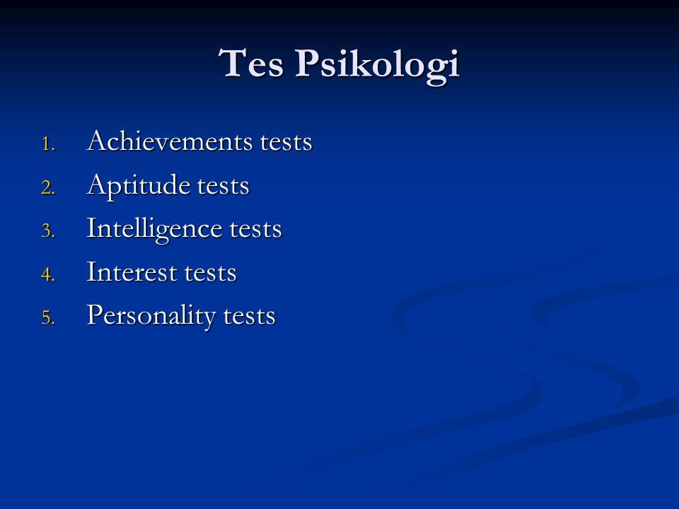 Tes Psikologi Achievements tests Aptitude tests Intelligence tests