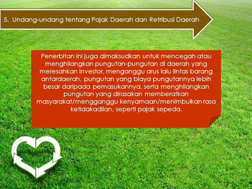 5. Undang-undang tentang Pajak Daerah dan Retribusi Daerah