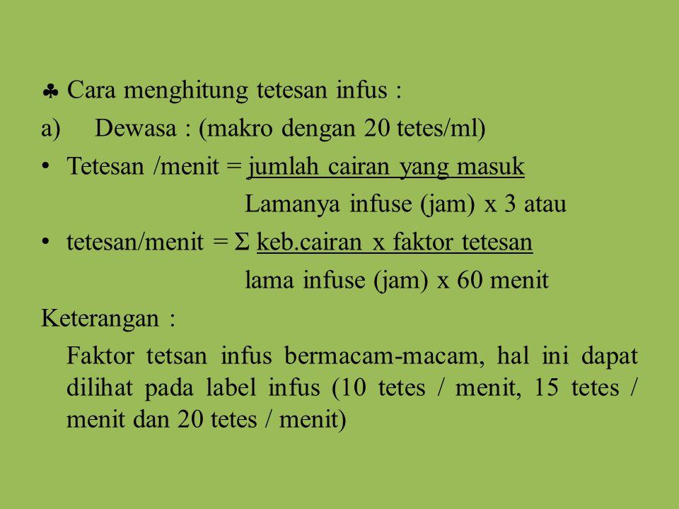  Cara menghitung tetesan infus :