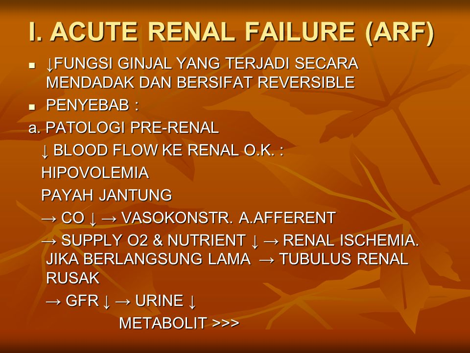 I. ACUTE RENAL FAILURE (ARF)