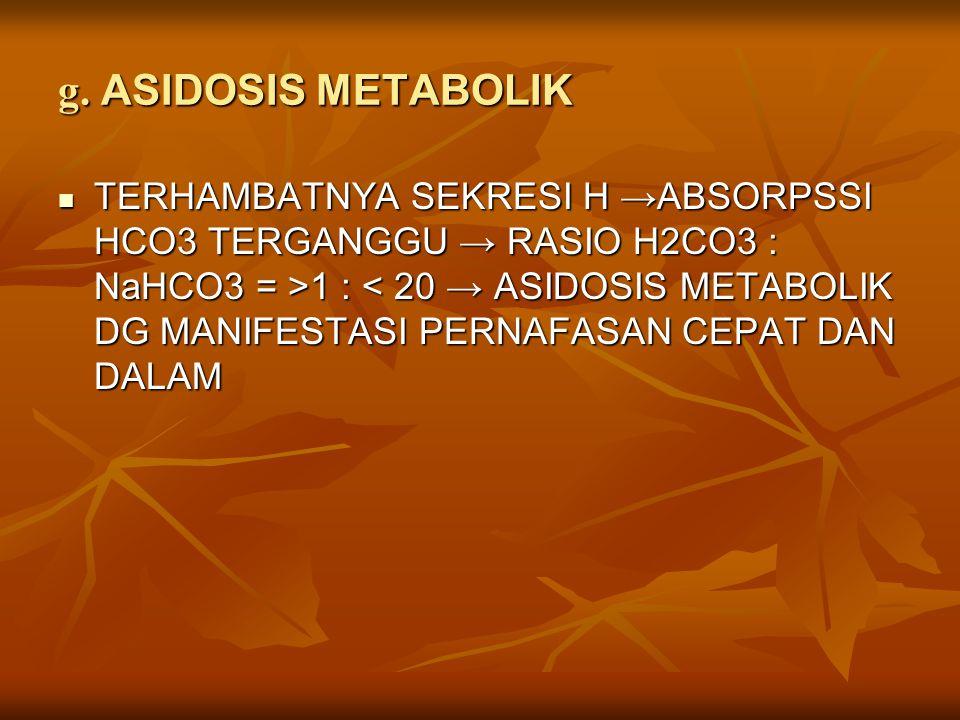 g. ASIDOSIS METABOLIK
