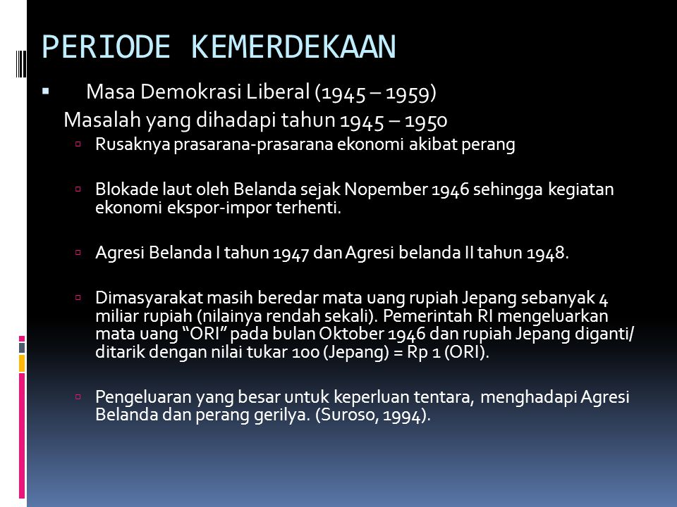 PERIODE KEMERDEKAAN Masa Demokrasi Liberal (1945 – 1959)