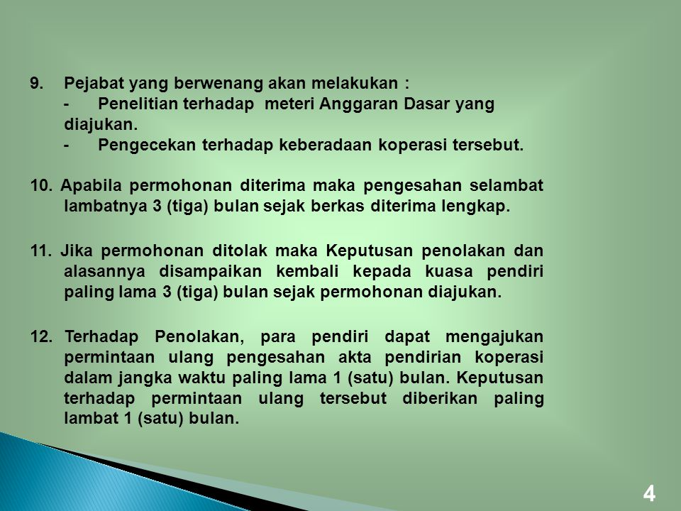 4 Pejabat yang berwenang akan melakukan :