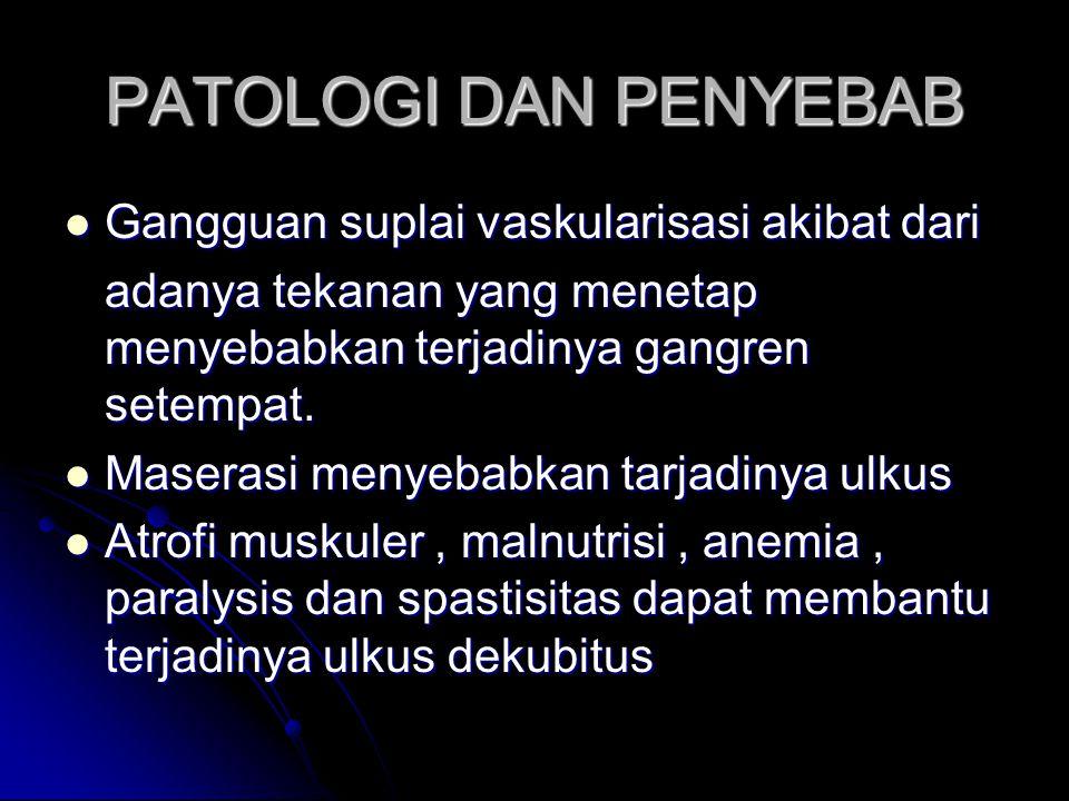 PATOLOGI DAN PENYEBAB Gangguan suplai vaskularisasi akibat dari