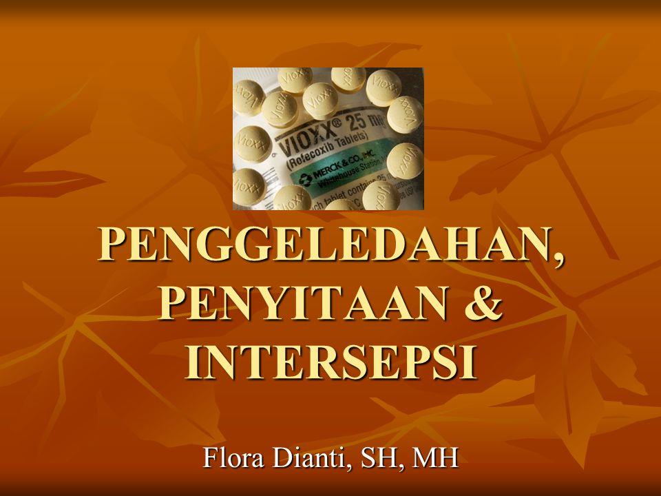PENGGELEDAHAN, PENYITAAN & INTERSEPSI