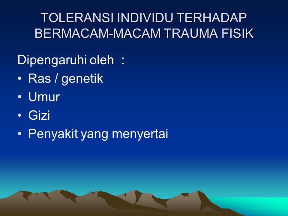 TOLERANSI INDIVIDU TERHADAP BERMACAM-MACAM TRAUMA FISIK