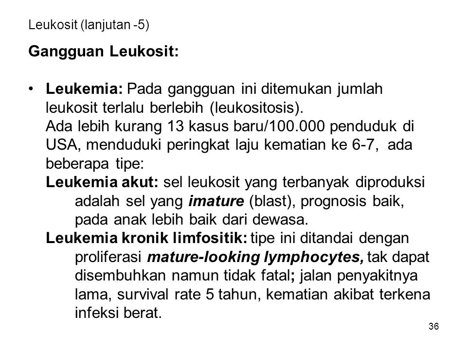 Leukemia: Pada gangguan ini ditemukan jumlah