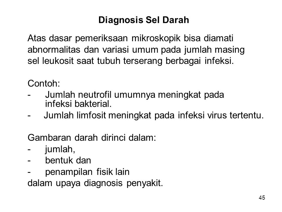 Diagnosis Sel Darah Atas dasar pemeriksaan mikroskopik bisa diamati. abnormalitas dan variasi umum pada jumlah masing.