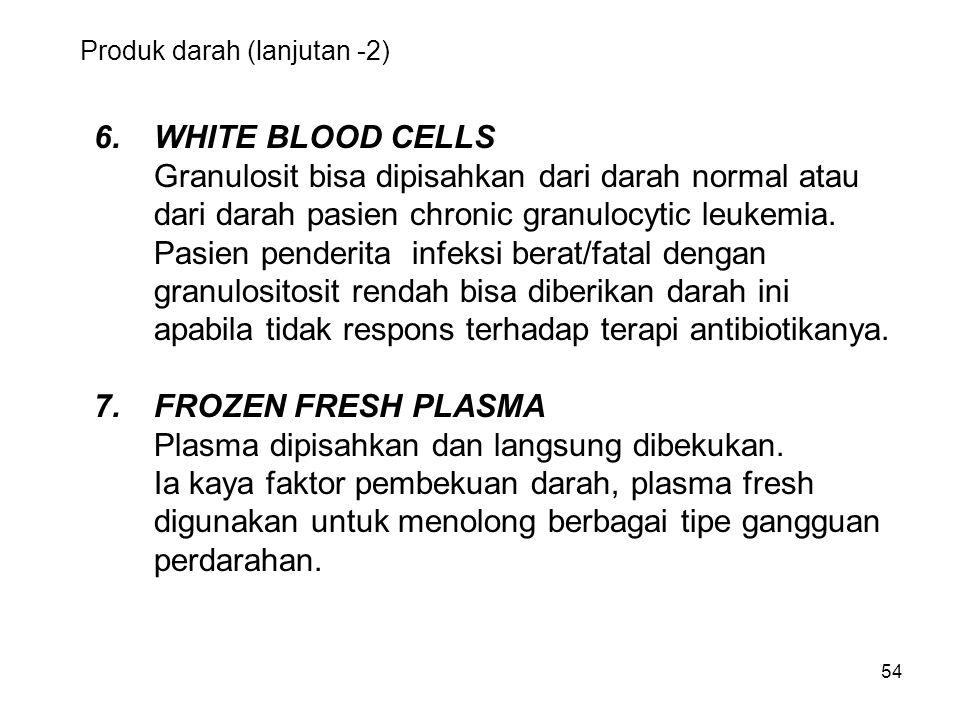 Produk darah (lanjutan -2)
