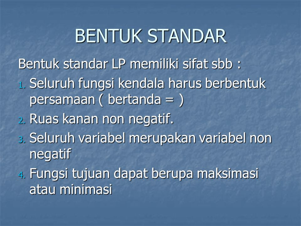 BENTUK STANDAR Bentuk standar LP memiliki sifat sbb :