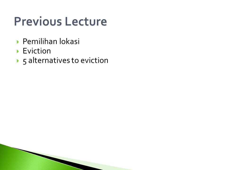 Previous Lecture Pemilihan lokasi Eviction 5 alternatives to eviction