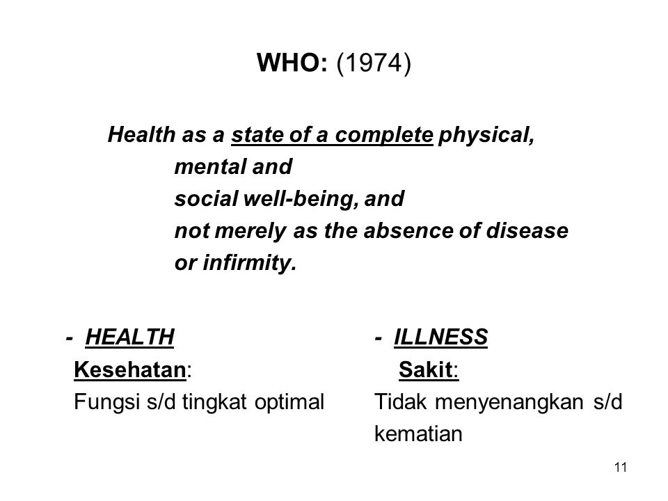 WHO: (1974) - HEALTH - ILLNESS