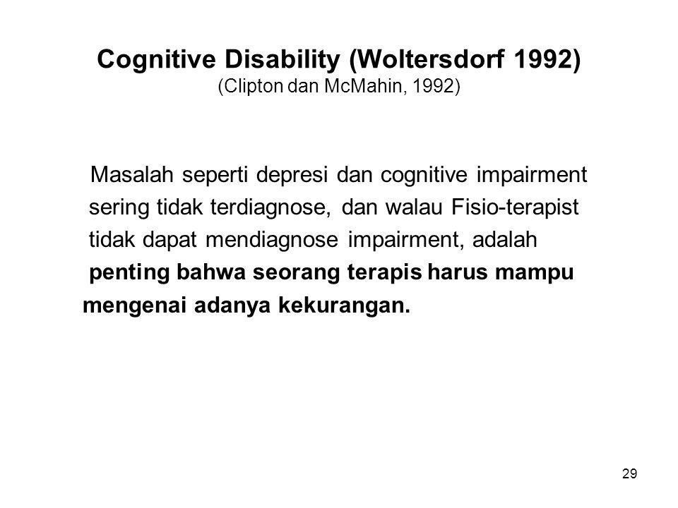 Cognitive Disability (Woltersdorf 1992) (Clipton dan McMahin, 1992)