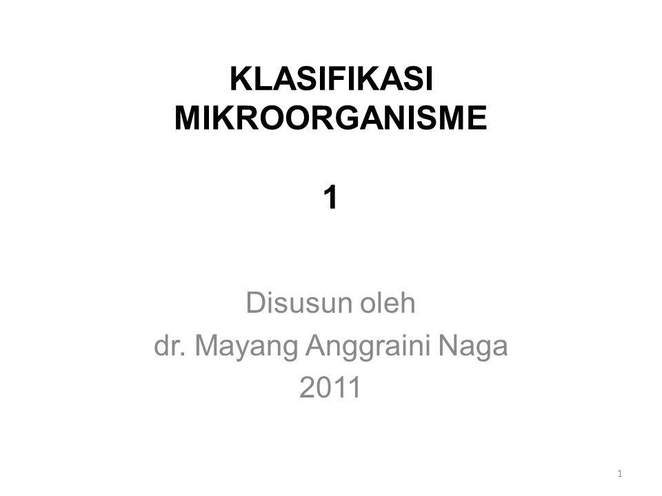 KLASIFIKASI MIKROORGANISME 1