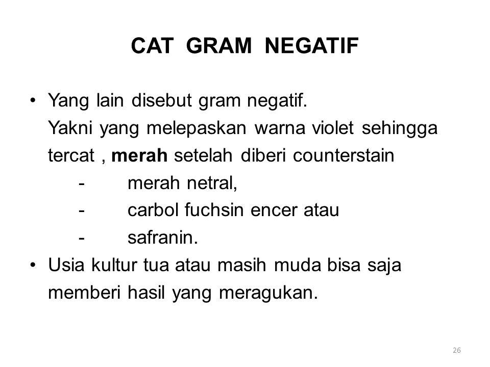 CAT GRAM NEGATIF Yang lain disebut gram negatif.