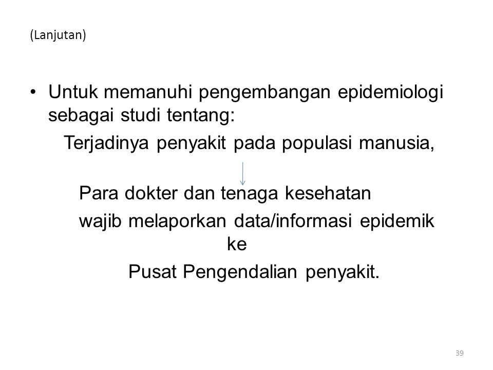Untuk memanuhi pengembangan epidemiologi sebagai studi tentang: