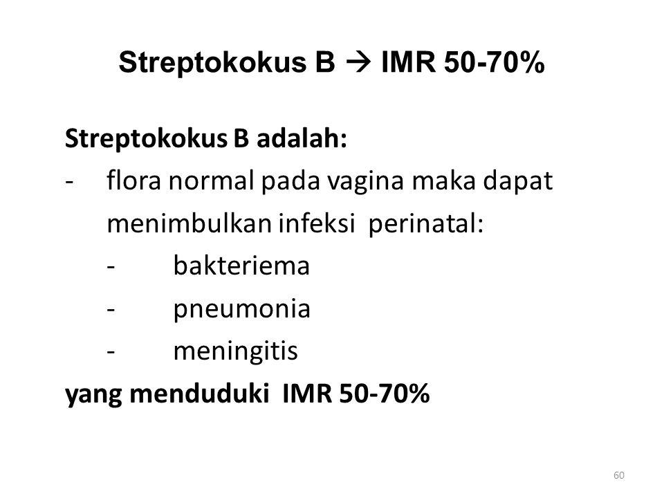 Streptokokus B  IMR 50-70%