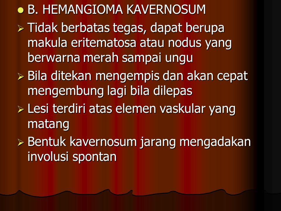 B. HEMANGIOMA KAVERNOSUM