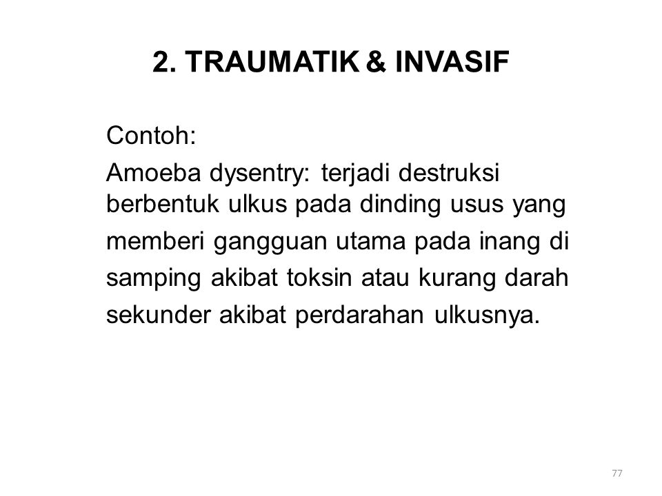 2. TRAUMATIK & INVASIF