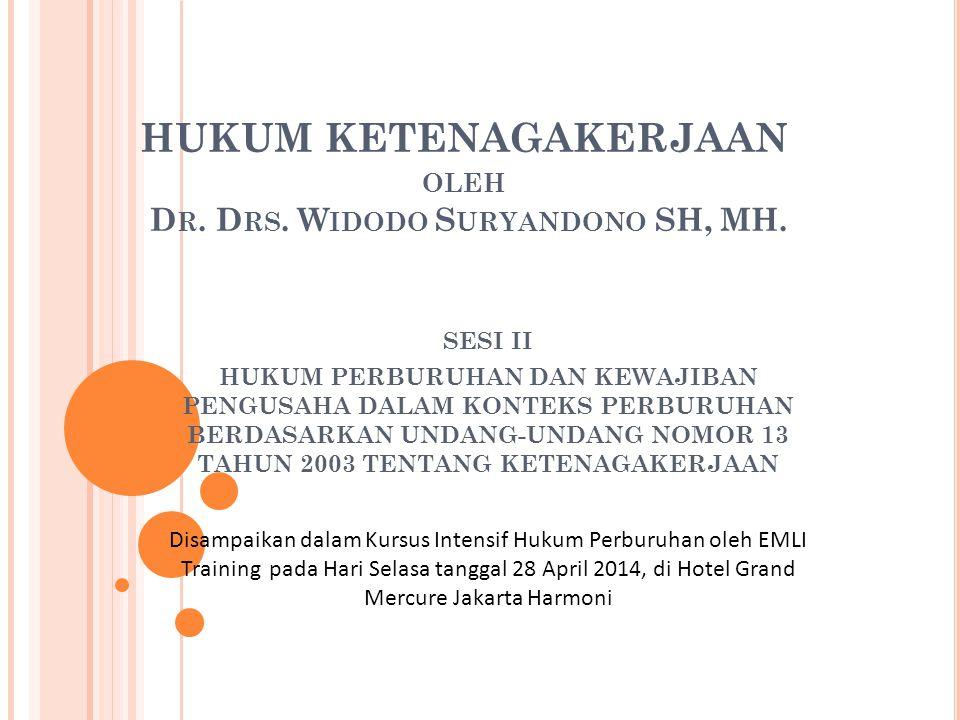 HUKUM KETENAGAKERJAAN oleh Dr. Drs. Widodo Suryandono SH, MH.
