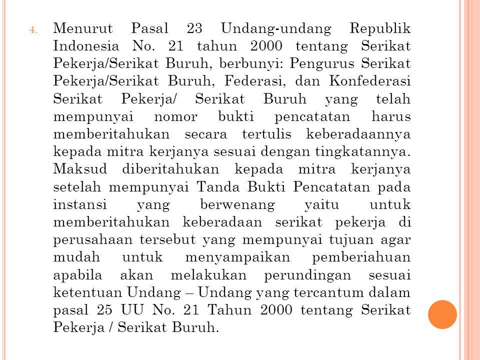 Menurut Pasal 23 Undang-undang Republik Indonesia No