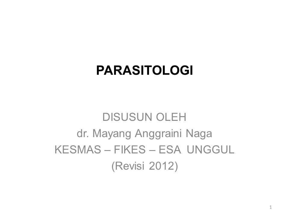 PARASITOLOGI DISUSUN OLEH dr. Mayang Anggraini Naga
