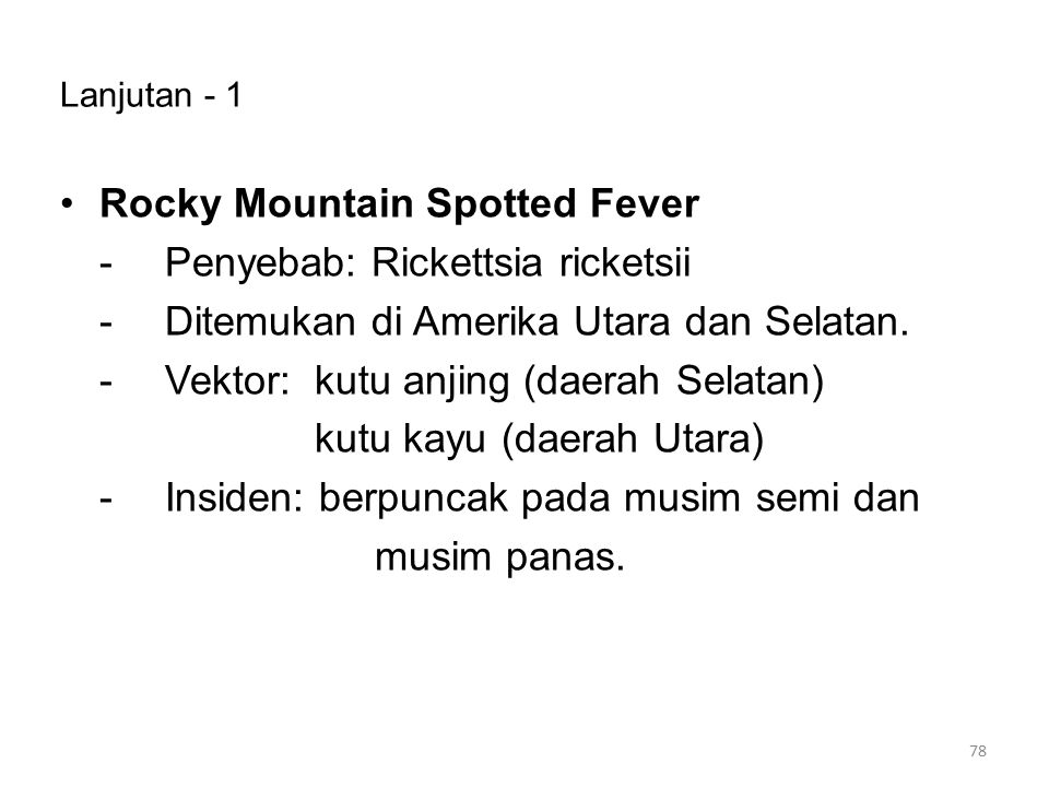 Rocky Mountain Spotted Fever - Penyebab: Rickettsia ricketsii