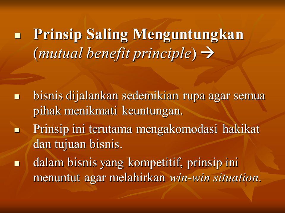 Prinsip Saling Menguntungkan (mutual benefit principle) 
