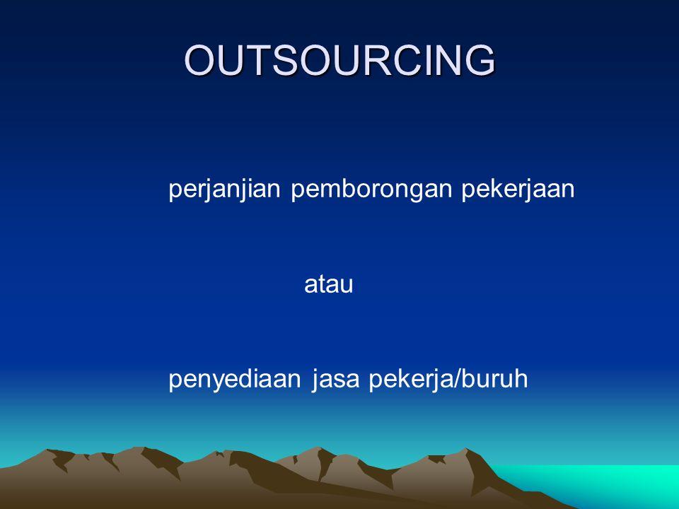 OUTSOURCING atau penyediaan jasa pekerja/buruh