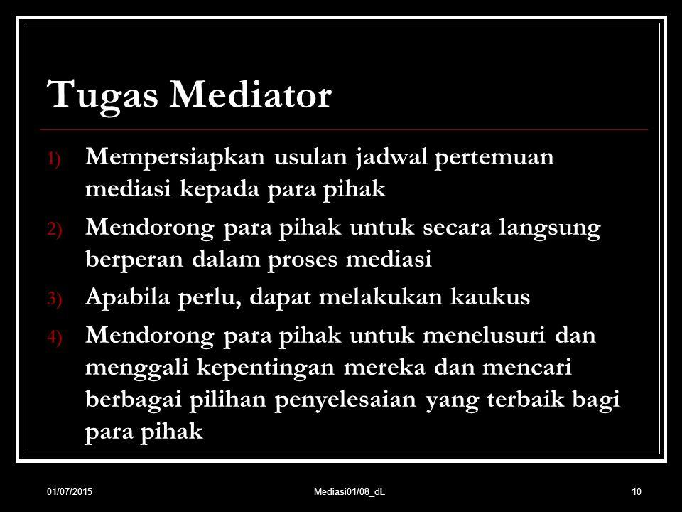Tugas Mediator Mempersiapkan usulan jadwal pertemuan mediasi kepada para pihak.