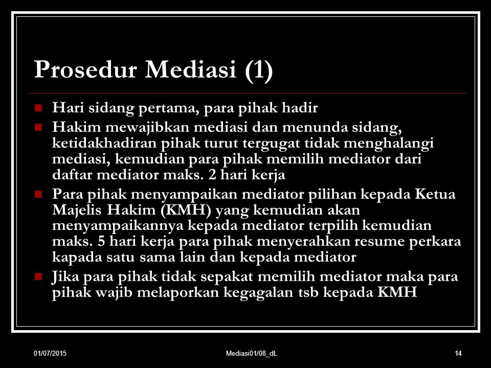 Prosedur Mediasi (1) Hari sidang pertama, para pihak hadir