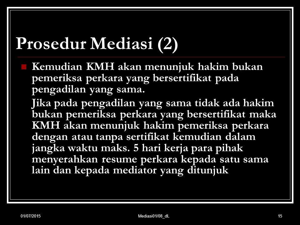 Prosedur Mediasi (2) Kemudian KMH akan menunjuk hakim bukan pemeriksa perkara yang bersertifikat pada pengadilan yang sama.