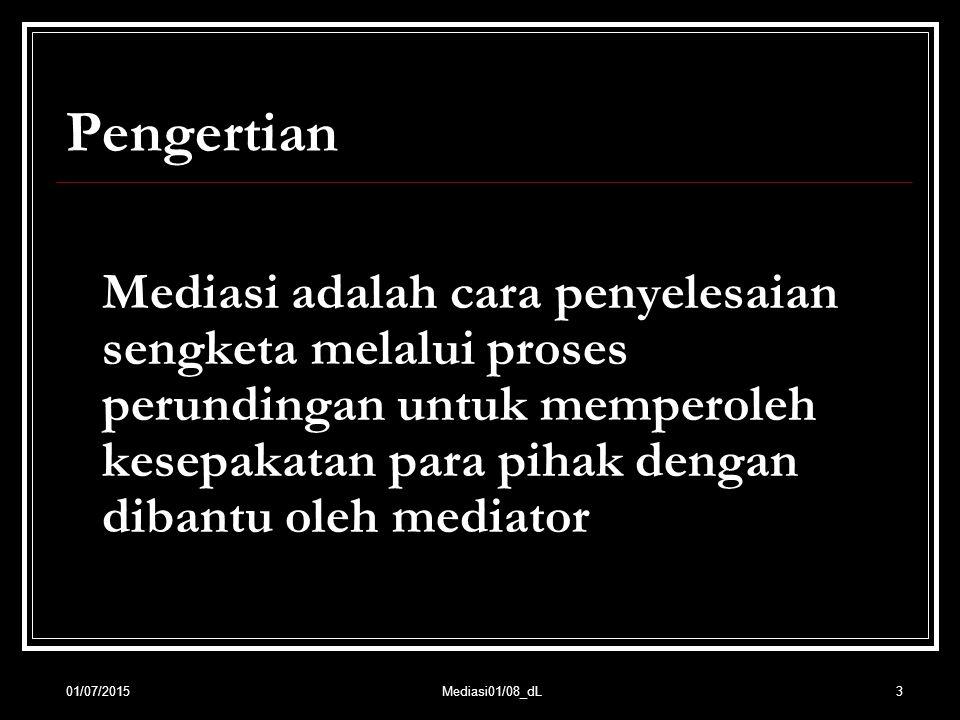 Pengertian Mediasi adalah cara penyelesaian sengketa melalui proses perundingan untuk memperoleh kesepakatan para pihak dengan dibantu oleh mediator.