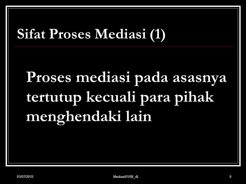 Sifat Proses Mediasi (1)
