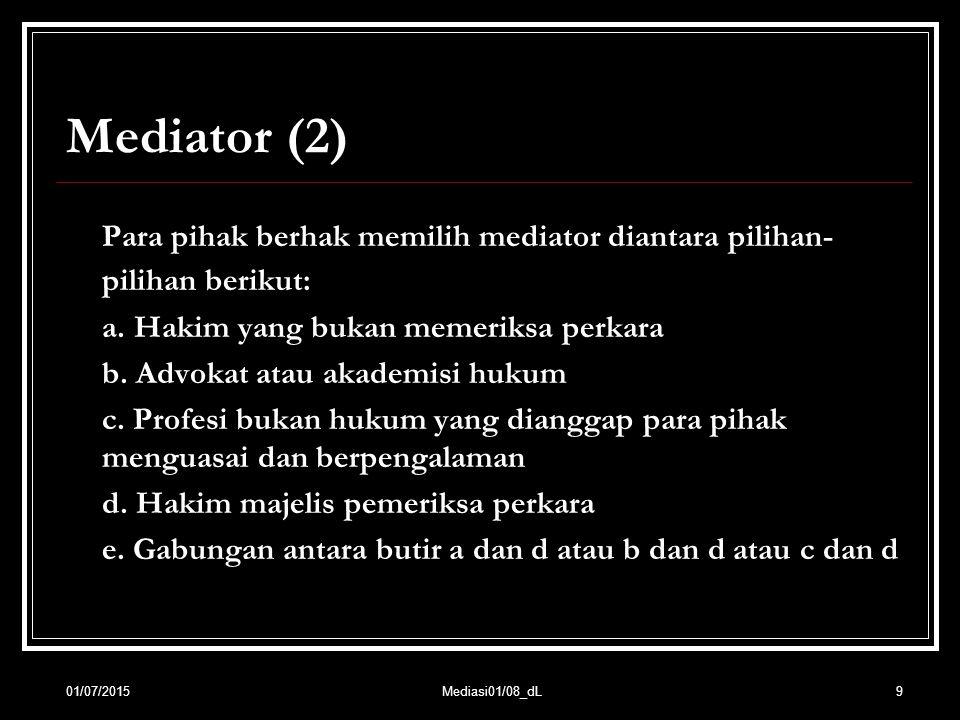 Para pihak berhak memilih mediator diantara pilihan-pilihan berikut:
