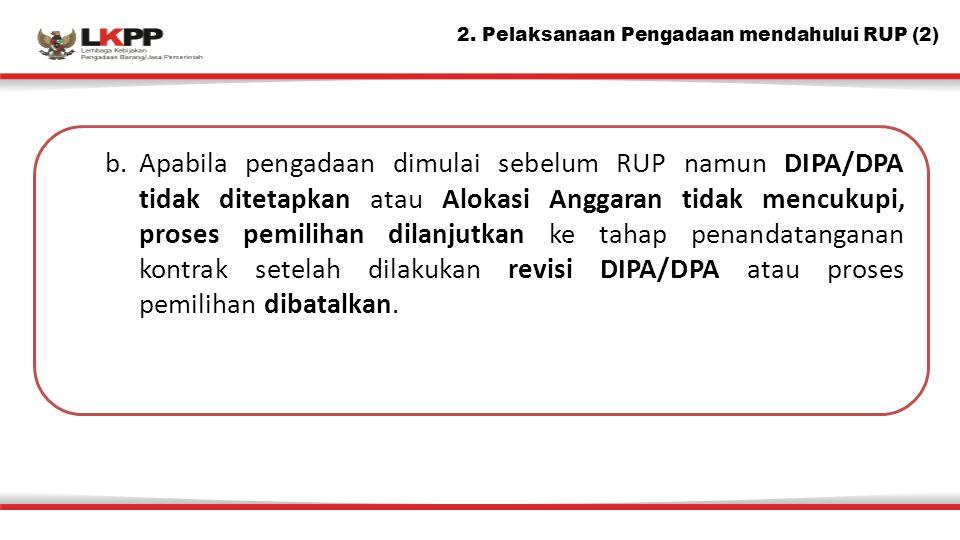 2. Pelaksanaan Pengadaan mendahului RUP (2)