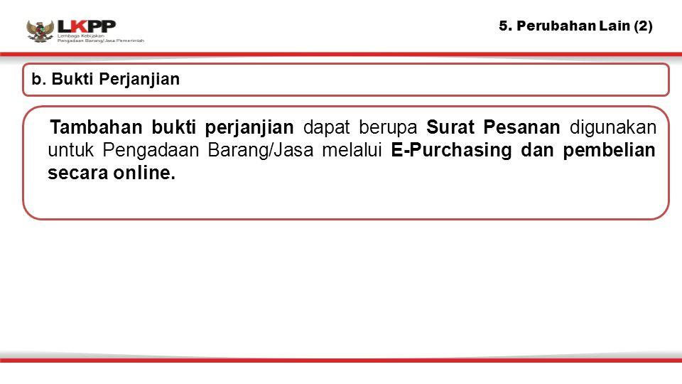 5. Perubahan Lain (2) b. Bukti Perjanjian.