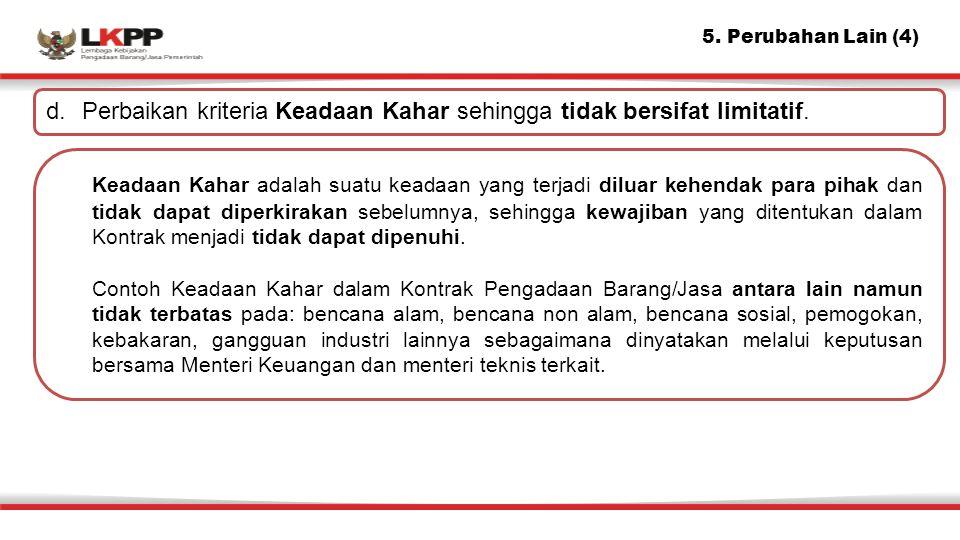 5. Perubahan Lain (4) d. Perbaikan kriteria Keadaan Kahar sehingga tidak bersifat limitatif.