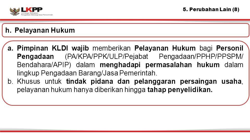 5. Perubahan Lain (8) h. Pelayanan Hukum.