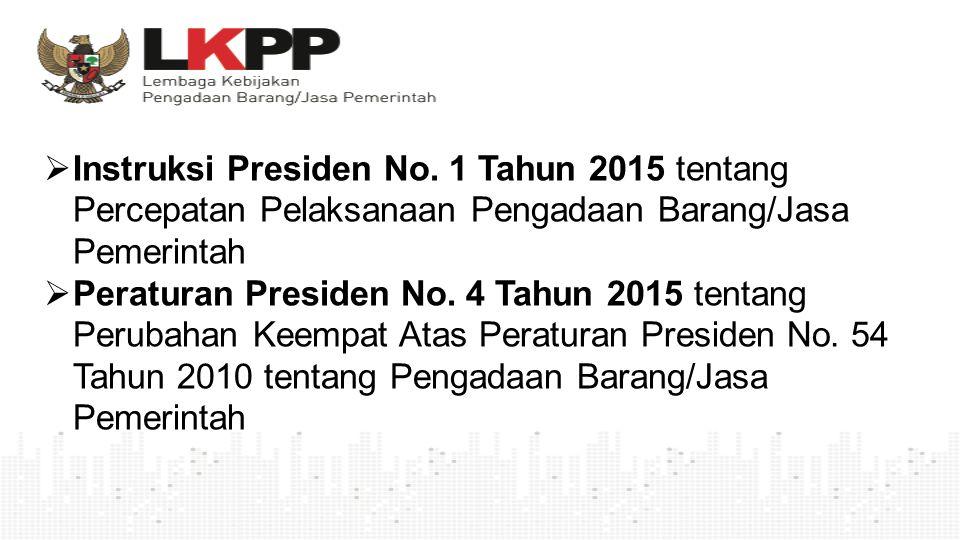 Instruksi Presiden No. 1 Tahun 2015 tentang Percepatan Pelaksanaan Pengadaan Barang/Jasa Pemerintah