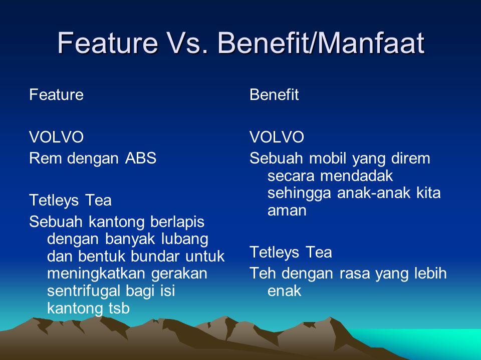 Feature Vs. Benefit/Manfaat