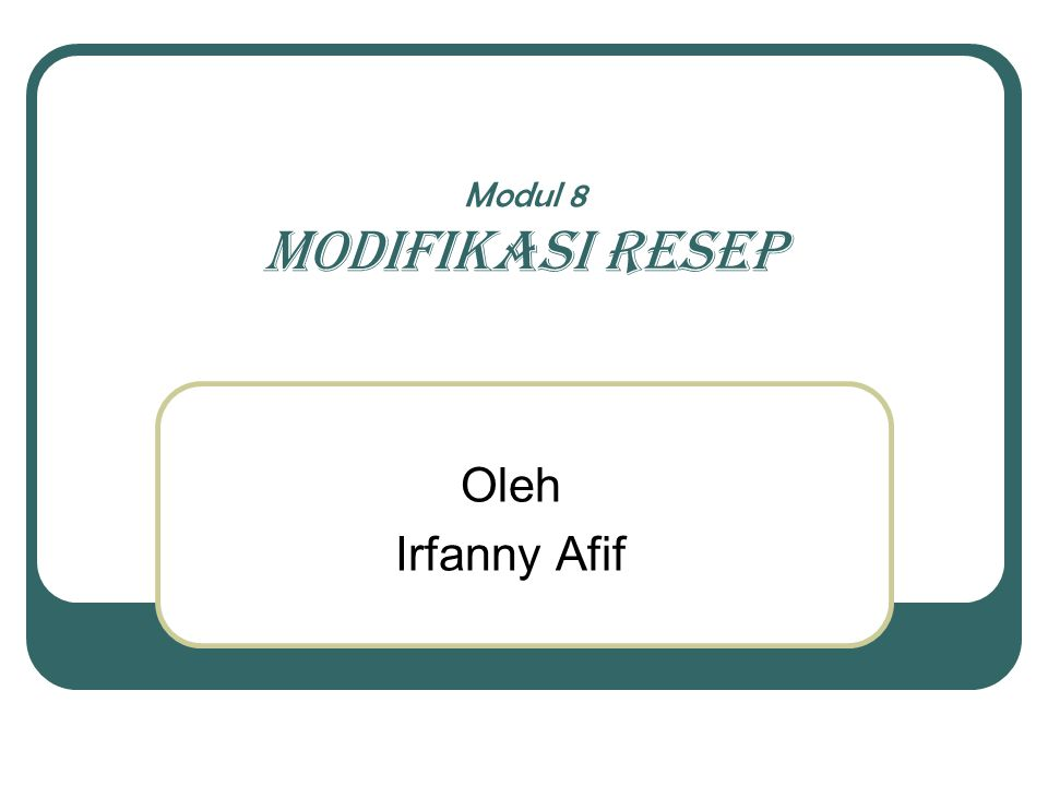 Modul 8 MODIFIKASI RESEP