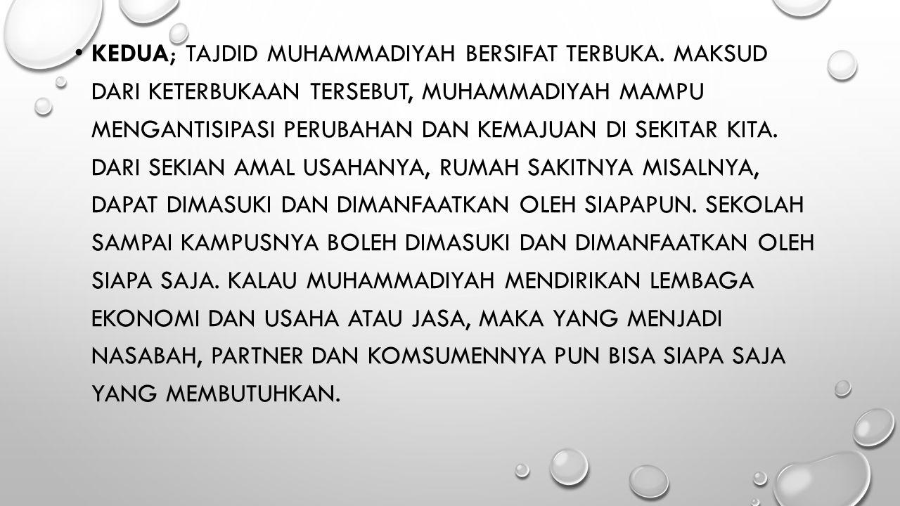 Kedua; tajdid Muhammadiyah bersifat terbuka
