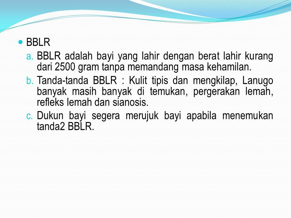 BBLR BBLR adalah bayi yang lahir dengan berat lahir kurang dari 2500 gram tanpa memandang masa kehamilan.