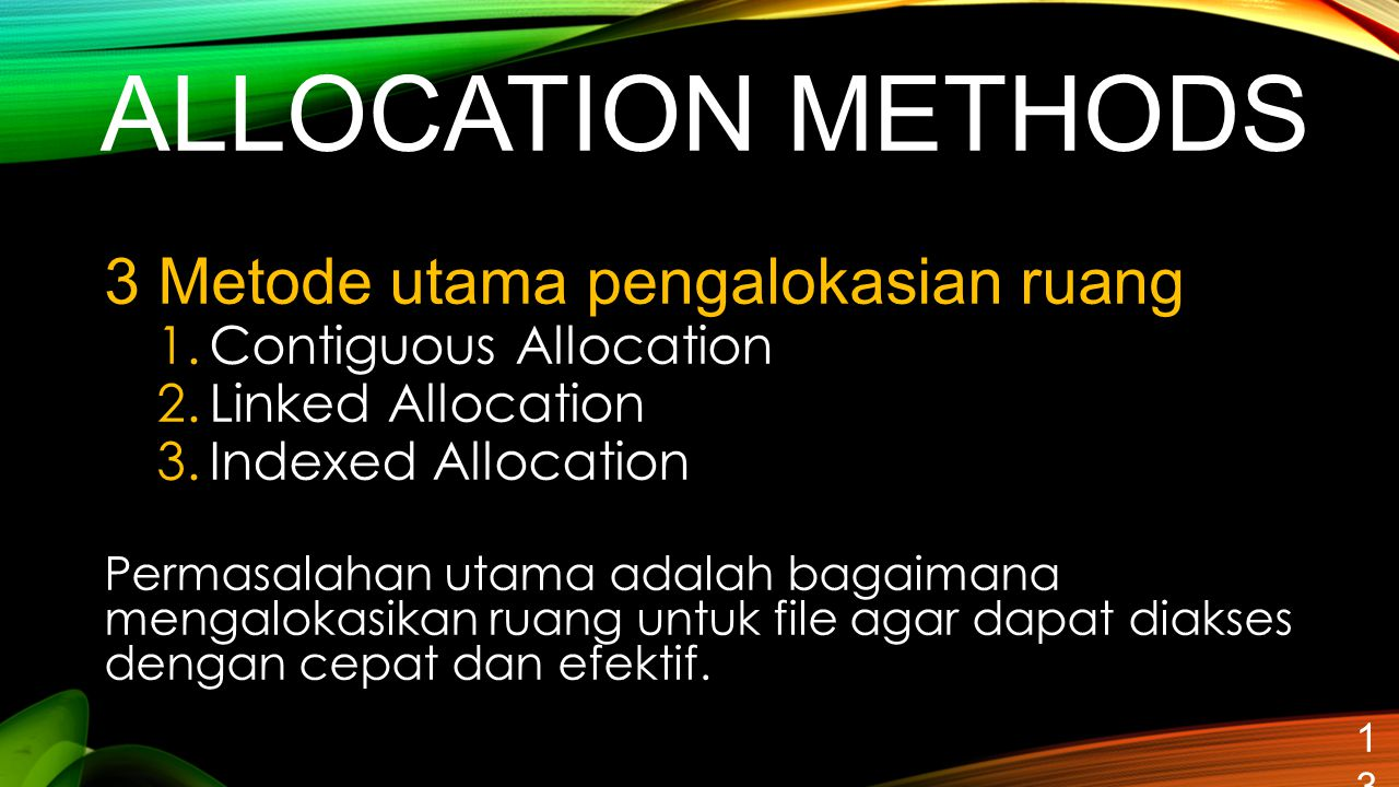 ALLOCATION METHODS 3 Metode utama pengalokasian ruang