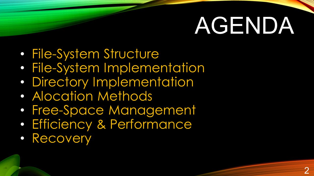 AGENDA File-System Structure File-System Implementation