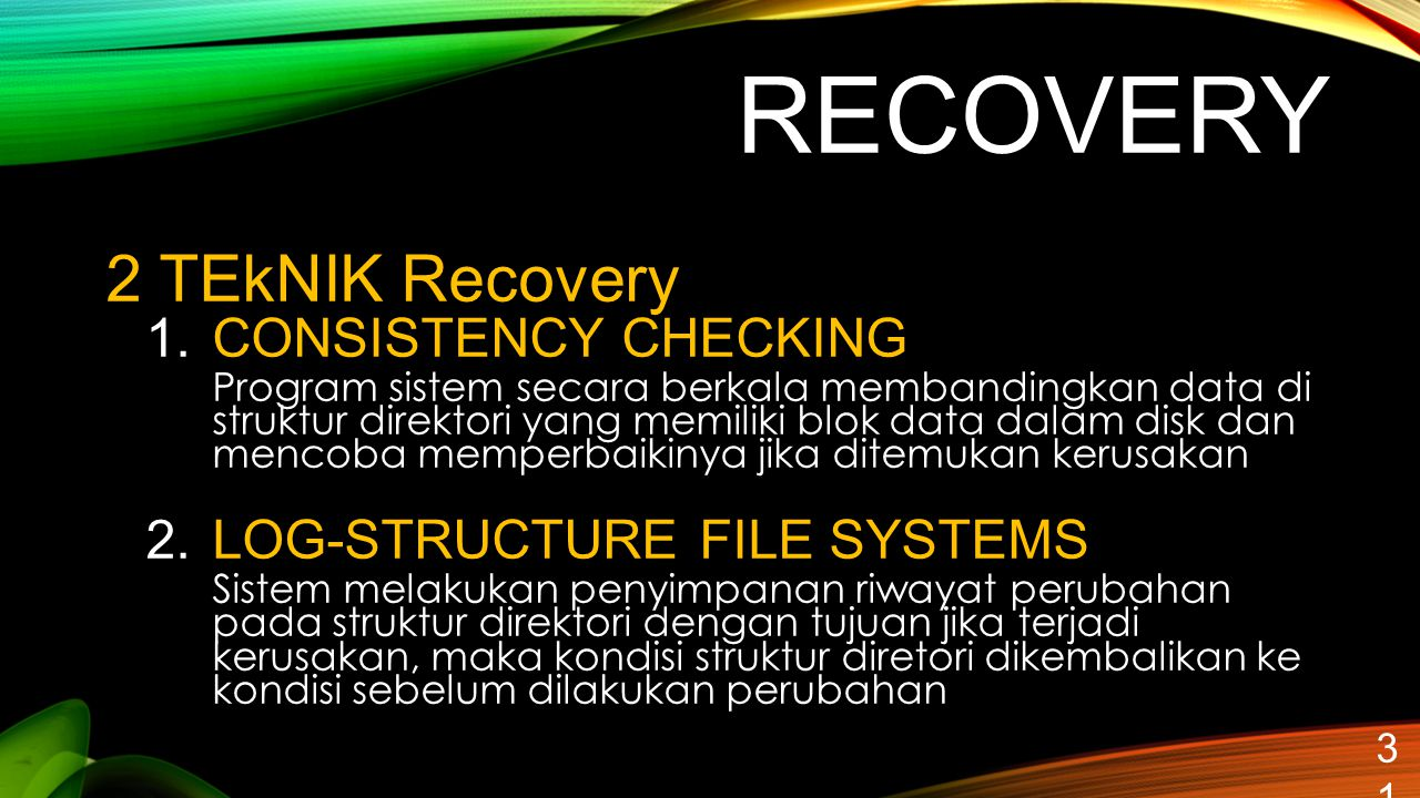 RECOVERY 2 TEkNIK Recovery CONSISTENCY CHECKING