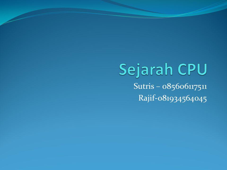 Sejarah CPU Sutris – 085606117511 Rajif-081934564045